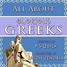 All About Glorious Greeks Audiobook by PS Quick Narrated by Jason Zenobia