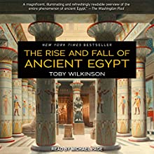 The Rise and Fall of Ancient Egypt Audiobook by Toby Wilkinson Narrated by Michael Page