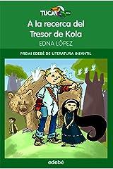 Premi EDEBÉ de Lit. Infantil 2011: A la recerca del Tresor de Kola (Tuca Verd) (Catalan Edition) Paperback