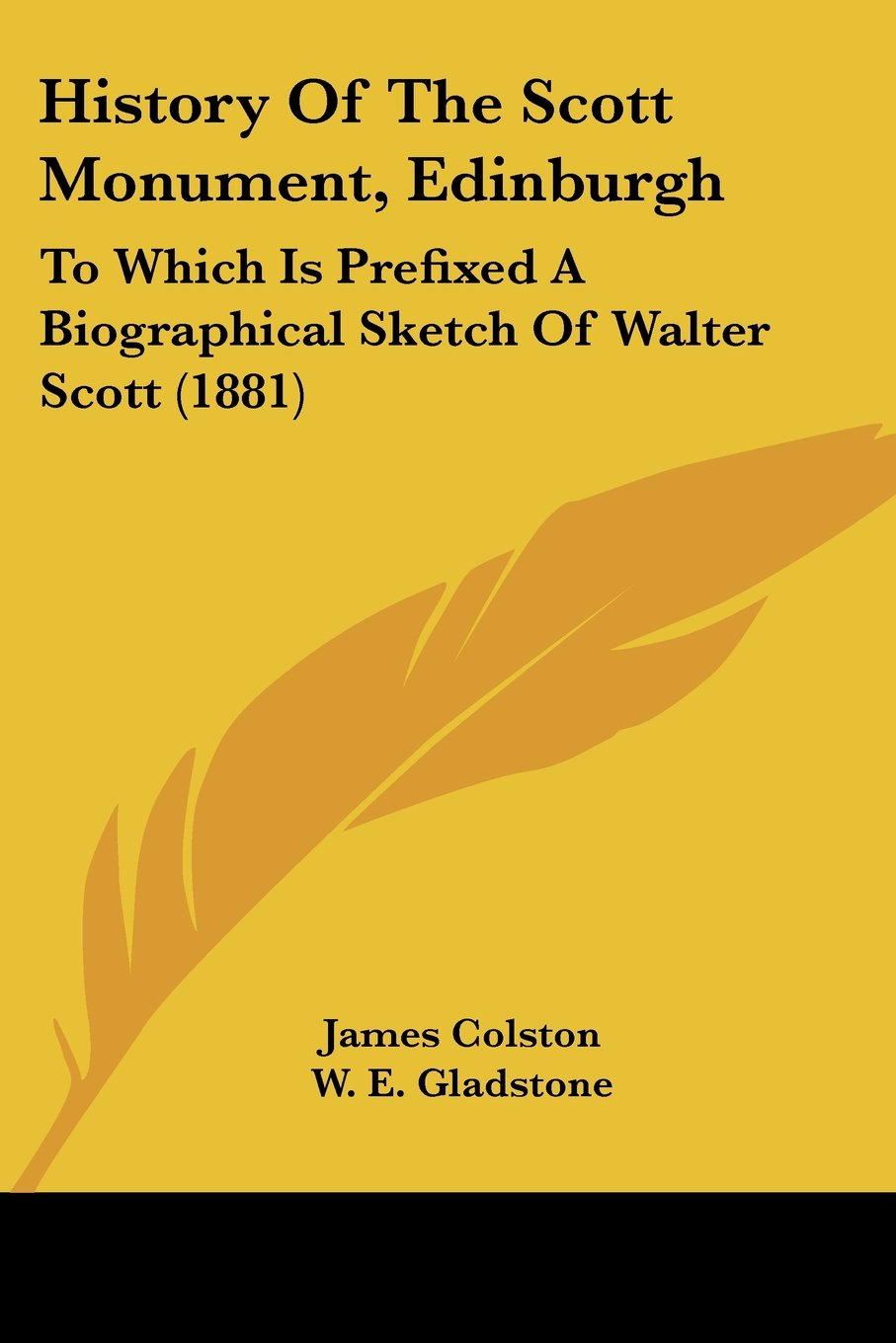 Download History Of The Scott Monument, Edinburgh: To Which Is Prefixed A Biographical Sketch Of Walter Scott (1881) PDF