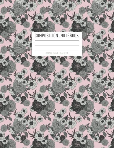 Composition Notebook - College Ruled, 8.5 x 11: Pink And Grey Floral Soft Cover, 110 Pages (One Subject Notebook)