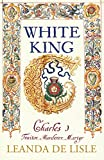 img - for White King: The Untold Story of Charles I book / textbook / text book