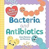 Baby Medical School: Bacteria and Antibiotics (Baby University)