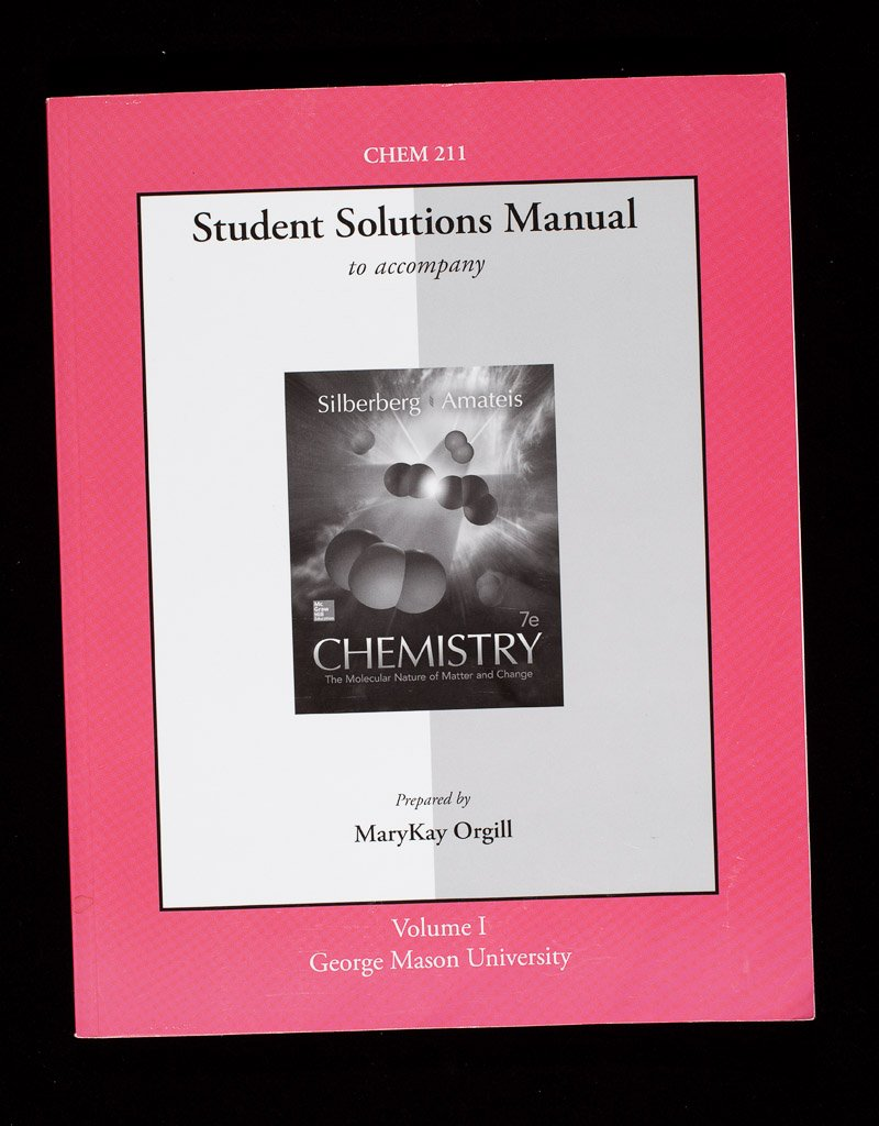 CHEM 211 Volume I Student Solutions Manual to Accompany Chemistry: The  Molecular Nature of Matter and Change, 7e, George Mason University:  9781259341946: ...