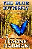 The Blue Butterfly (Liz Lucas Cozy Mystery) (Volume 5) by Dianne Harman (2016-02-02)