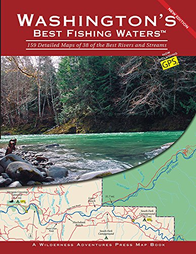 Washington's Best Fishing Waters: 159 Detailed Maps of 38 of the Best Rivers and Streams (Best Salmon Fishing In Washington State)