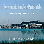 Observations of a Transplanted Southern Belle | Laurie Byrne Smith