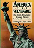 America the Vulnerable : The Threat of Chemical and Biological Warfare, Douglass, Joseph D., Jr. and Livingstone, Neil C., 0669120804