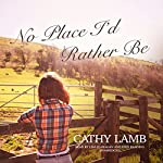 No Place I'd Rather Be | Cathy Lamb
