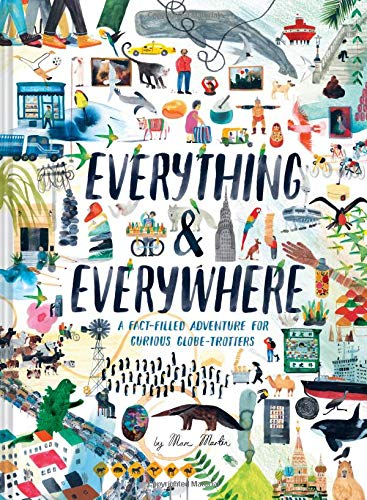 Everything & Everywhere: A Fact-Filled Adventure for Curious Globe-Trotters