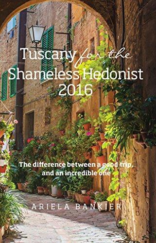 Tuscany Shameless Hedonist Florence Travel ebook product image
