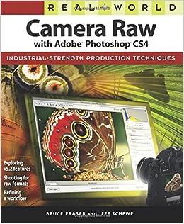 Real World Camera Raw with Adobe Photoshop CS4: Amazon co uk