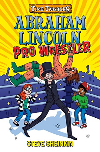 Abraham Lincoln, Pro Wrestler (Time Twisters)