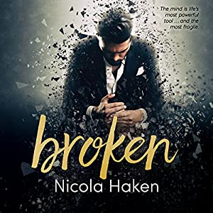 Audio Book Review: Broken by Nicola Haken (Author) & Joel Leslie (Narrator)