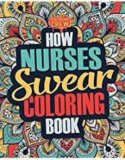 How Nurses Swear Coloring Book: A Funny, Irreverent, Clean Swear Word Nurse Coloring Book Gift Idea
