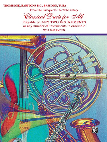 Classical Duets for All: For Trombone, Baritone B.C., Bassoon or Tuba from the Baroque to the 20th Century (Classical Instrumental Ensembles for All)