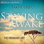 Staying Awake: The Ordinary Art | Mark Nepo