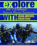 img - for Explore the Northeast National Marine Sanctuaries With Jean-Michel Cousteau (Explore the National Marine Sanctuaries with Jean-Michel Cousteau) book / textbook / text book