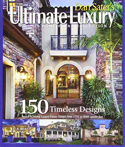 Dan Sater#039s Ultimate Luxury Home Plans Collection150 Timeless Designs of View Oriented Estate Homes