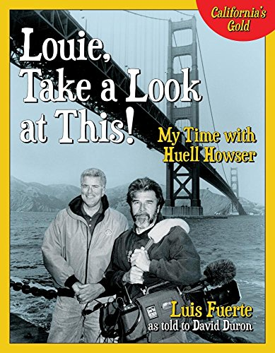 (Louie, Take a Look at This!: My Time with Huell Howser)