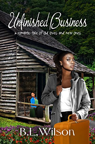 Book: Unfinished Business - a romantic tale about old loves and new ones by B.L. Wilson