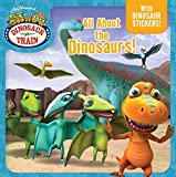 All About the Dinosaurs! (Dinosaur Train)