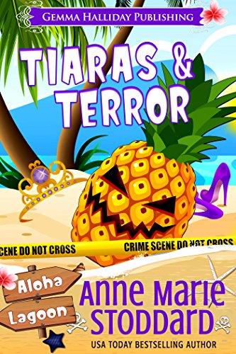 Tiaras & Terror: A Kaley Kalua Aloha Lagoon Mystery (Aloha Lagoon Mysteries Book 13) by [Stoddard, Anne Marie]