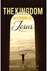The Kingdom According to Jesus Kindle Edition