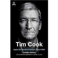 Tim Cook - Apple'ı Bir Sonraki Kademeye Taşıyan Dahi