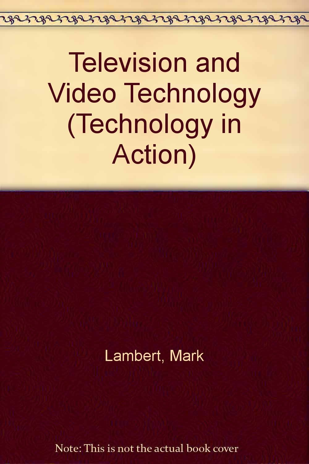 Television and Video Technology (Technology in Action)