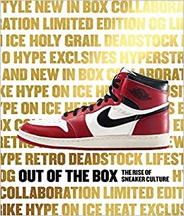 8ca35556e6d4 Out of the Box  The Rise of Sneaker Culture  Elizabeth Semmelhack ...