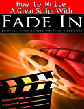 How to Write a Great Script with Fade In