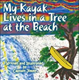 My Kayak Lives in a Tree at the Beach, Jimmy, 1607492105