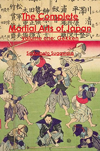 The Complete Martial Arts of Japan Volume One Gekken (Volume 1)