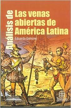 Analisis De Las Venas Abiertas De America Latina (Spanish