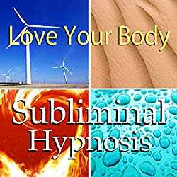 Love Your Body Subliminal Affirmations