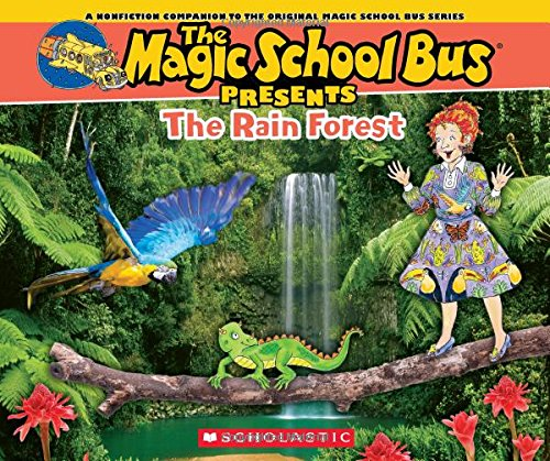 Magic School Bus Presents: The Rainforest: A Nonfiction Companion to the Original Magic School Bus Series