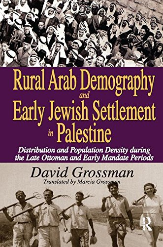 Rural Arab Demography And Early Jewish Settlement In Palestine  Distribution And Population Density During The Late Ottoman And Early Mandate Periods