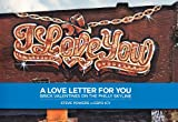 img - for Steve Powers: A Love Letter for You: Brick Valentines on the Philly Skyline book / textbook / text book