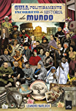Guia politicamente incorreto da história do mundo (Portuguese Edition)
