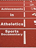 Achievements in Athletics Sports Documentary