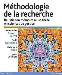Méthodologie de la Recherche - Réussir son mémoire ou sa thèse en sciences gestion