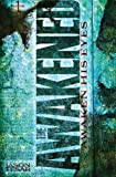 Awaken His Eyes: the Awakened Book One, Jason Tesar, 1481038206