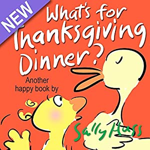 Children's Books: WHAT'S FOR THANKSGIVING DINNER? (Delightfully Fun, Rhyming Bedtime Story/Picture Book for Beginner Readers About Making Friends and Being Grateful, Ages 2-8)