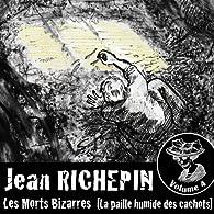 Les Morts Bizarres, tome 4 : La Paille Humide des Cachots par Jean Richepin