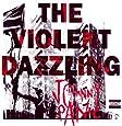 The Violent Dazzling