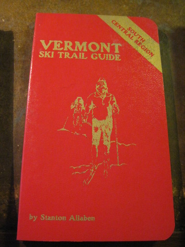 Vermont ski trail guide, south-central region: A cross-crountry skier's guide to trails in the Green Mountains of south-central Vermont