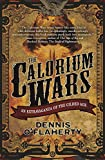 The Calorium Wars: An Extravaganza of the Gilded Age (Liam McCool)