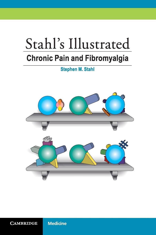 Stahl's Illustrated Chronic Pain And Fibromyalgia