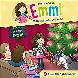Emmi feiert Weihnachten - Emmi (8): Mutmachgeschichten für Kinder (Emmi - Mutmachgeschichten für Kinder, Band 8)